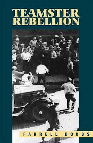 Teamster Rebellion af Farrell Dobbs