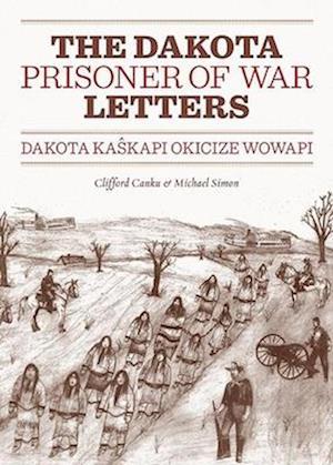 Dakota Prisoner of War Letters af Clifford Canku, Michael Simon