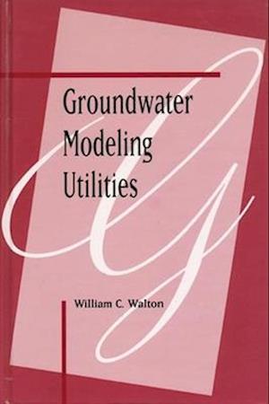 Groundwater Modelling Utilities af Walton