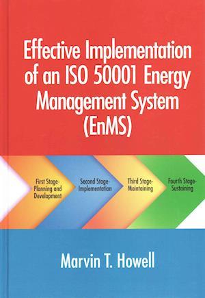 Bog, hardback Effective Implementation of an ISO 50001 Energy Management System (EnMS) af Marvin T. Howell