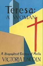 Teresa - A Woman af Victoria Lincoln