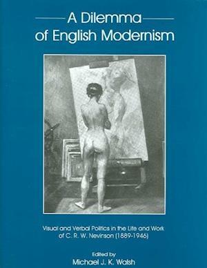 A Dilemma of English Modernism af Michael Walsh