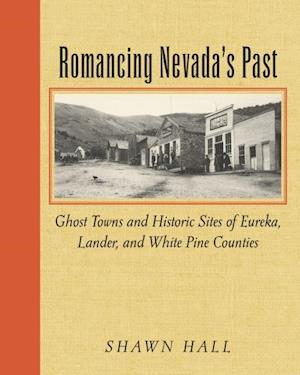 Romancing Nevada'S Past af Shawn Hall