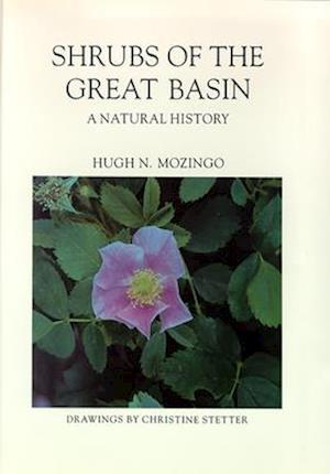 Shrubs of the Great Basin af Hugh N. Mozingo, Hugo N. Mozingo