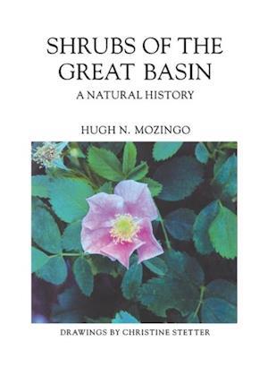 Shrubs Of The Great Basin af Hugh N. Mozingo