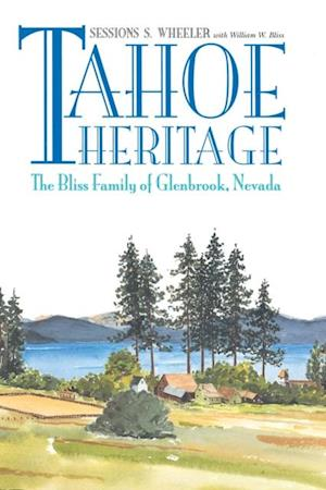 Tahoe Heritage af Sessions S Wheeler, William W. Bliss