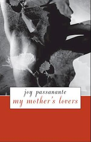 My Mother's Lovers af Joy Passanante