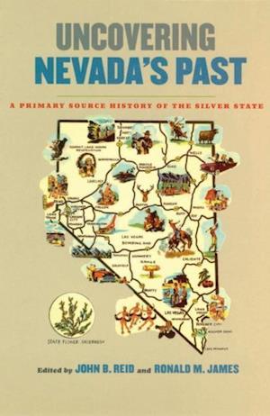 Uncovering Nevada's Past af John B. Reid, Ronald M. James