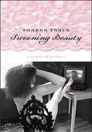 Swooning Beauty af Joanna Frueh