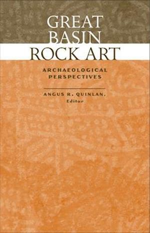 Great Basin Rock Art af Angus R. Quinlan