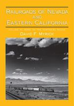 Railroads of Nevada and Eastern California, Volume 3 af David F. Myrick