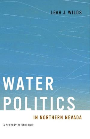 Water Politics in Northern Nevada af Leah J. Wilds