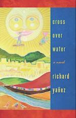 Cross Over Water af Richard Yanez