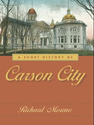 Short History of Carson City af Richard Moreno