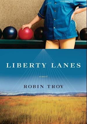 Liberty Lanes af Robin Troy