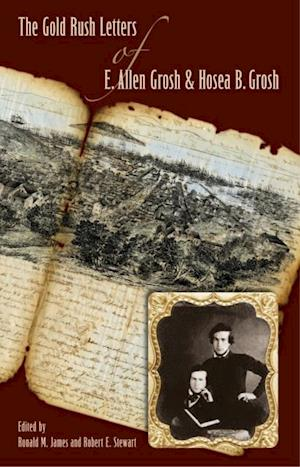 Gold Rush Letters of E. Allen Grosh and Hosea B. Grosh
