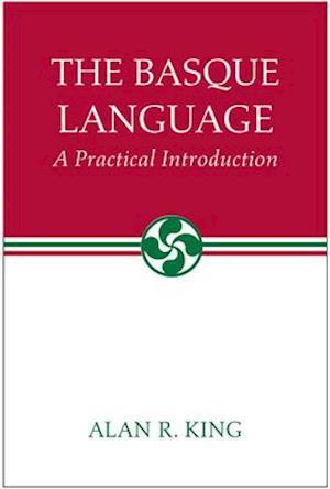 The Basque Language af Alan R. King