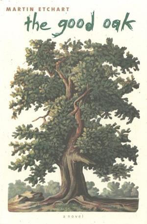 Good Oak af Martin Etchart