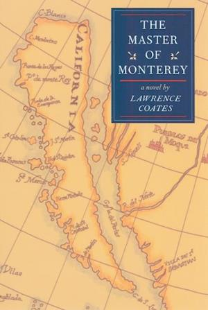 Master Of Monterey af Lawrence Coates