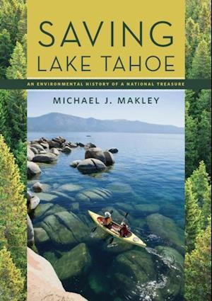 Saving Lake Tahoe af Michael J. Makley