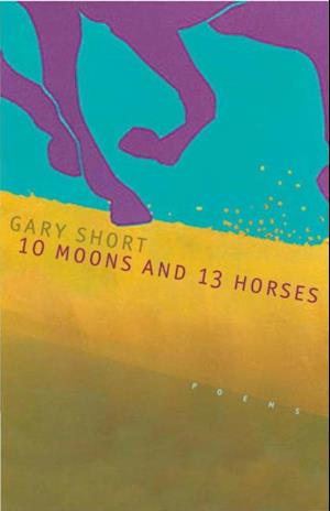 10 Moons And 13 Horses af Gary Short