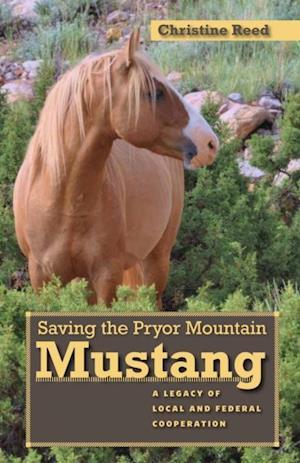 Saving the Pryor Mountain Mustang af Reed