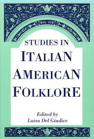Studies in Italian American Folklore af Luisa Del Giudice