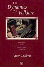 The Dynamics of Folklore af Barre Toelken