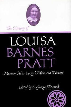 History of Louisa Barnes Pratt af S. George Ellsworth