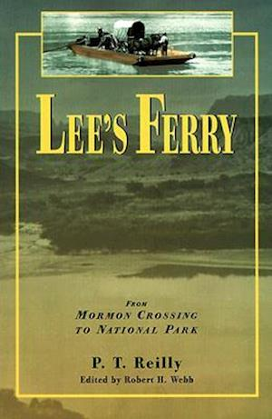 Lee's Ferry af P. T. Reilly