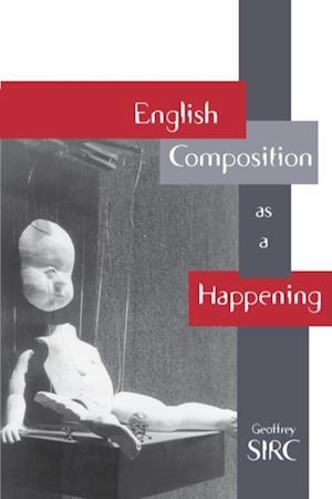English Composition As A Happening af Geoffrey Sirc
