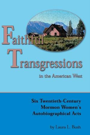 Faithful Transgressions In The American West af Laura Bush