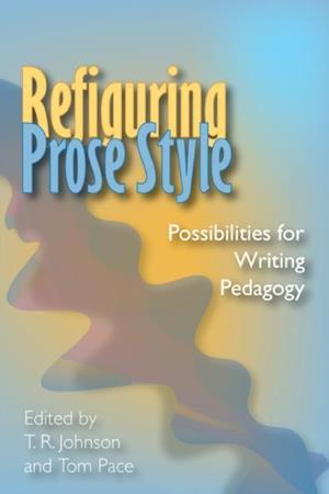 Refiguring Prose Style af T.R. Johnson