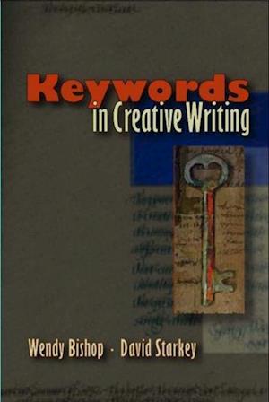 Keywords in Creative Writing af David Starkey, Wendy Bishop
