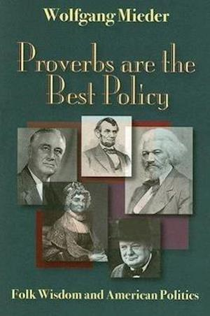 Proverbs are the Best Policy af Wolfgang Mieder
