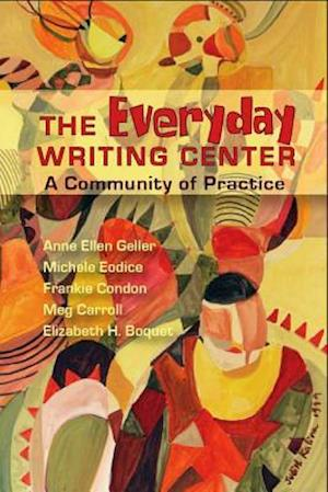 Everyday Writing Center af Anne Ellen Geller