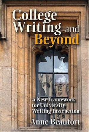 College Writing & Beyond af Anne Beaufort