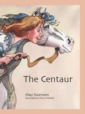 Centaur, The af May Swenson