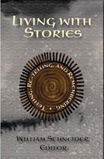 Living with Stories af William Schneider