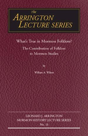 What's True in Mormon Folklore? af William Wilson