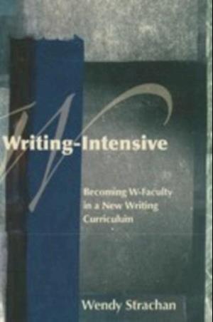 Writing-Intensive af Wendy Strachan