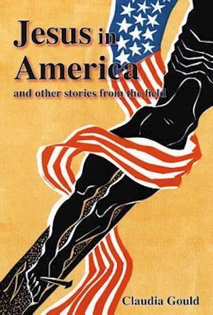Jesus in America af Claudia Gould