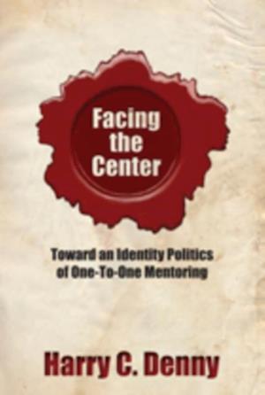 Facing the Center af Harry C. Denny