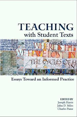Teaching with Student Texts af Joseph Harris