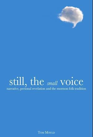 Still, the Small Voice af Tom Mould