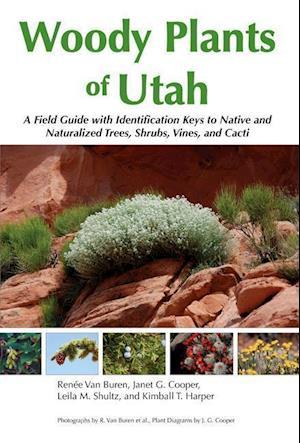 Woody Plants of Utah af Janet G. Cooper, Kimball T. Harper, Renee Van Buren