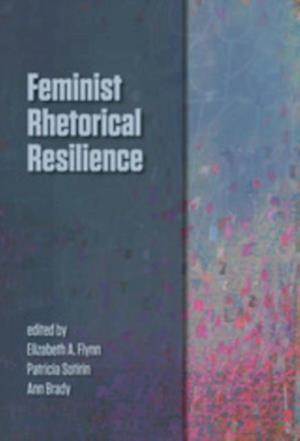 Feminist Rhetorical Resilience