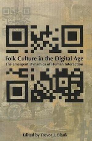 Folk Culture in the Digital Age af Trevor J. Blank