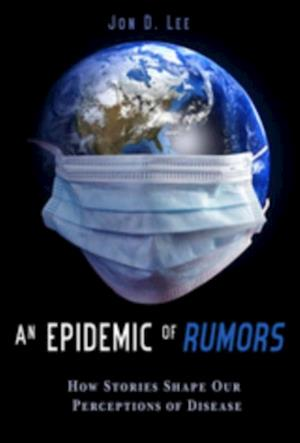 Epidemic of Rumors af Jon D. Lee
