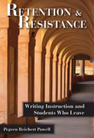 Retention and Resistance af Pegeen Reichert Powell